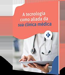 A tecnologia como aliada da sua Clínica Médica