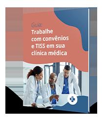 Guia: Trabalhe com convênios e TISS em sua clínica médica