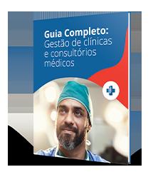 Guia Completo: Gestão de clínicas e consultórios médicos