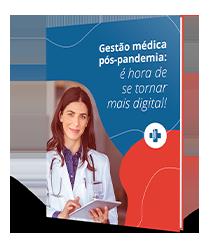 Gestão médica pós-pandemia: é hora de se tornar mais digital!