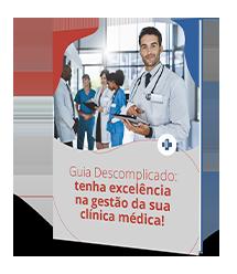 Guia Descomplicado: tenha excelência na gestão da sua clínica médica!