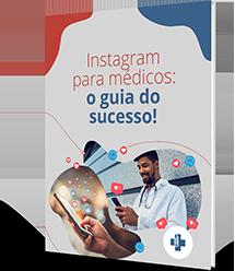 Instagram para médicos: o guia do sucesso!
